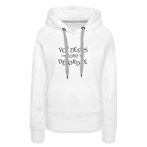 Désirs désordre - Sweat-shirt à capuche Premium pour femmes