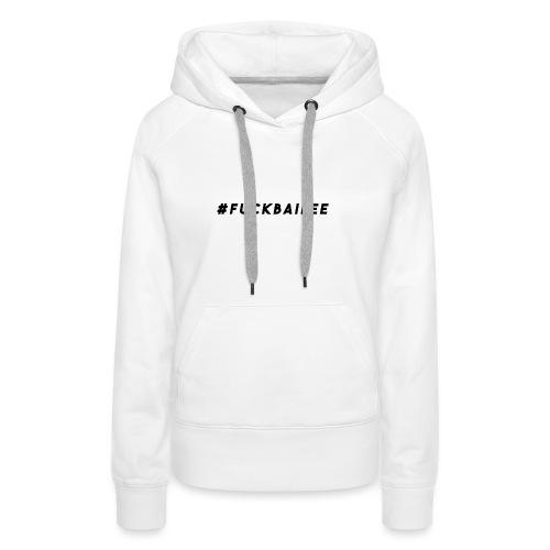 #FuckBailee MERCH TC - LIMITED EDITION - Women's Premium Hoodie