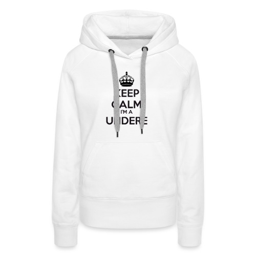 Undere keep calm - Women's Premium Hoodie