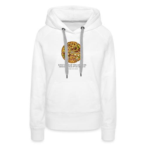Ernährungspyramide aus Pizza - Frauen Premium Hoodie