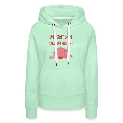 Porcitive Attitude - Sweat-shirt à capuche Premium pour femmes