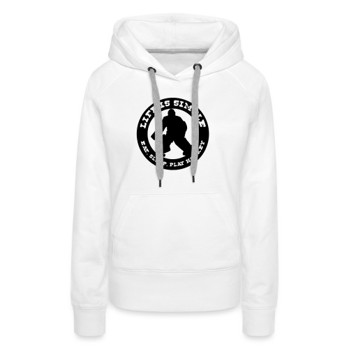 Life is Simple, Eat Sleep Play Hockey (goalie) - Women's Premium Hoodie