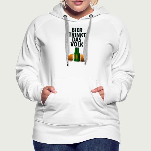 Bier Trinkt Das Volk - Frauen Premium Hoodie