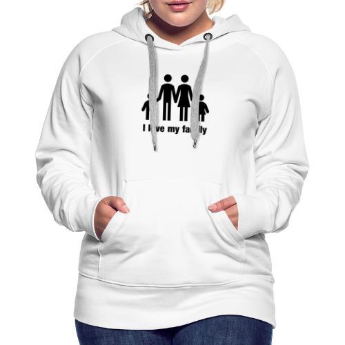 I love my family - Frauen Premium Hoodie