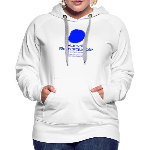 Humain Remarquable - Sweat-shirt à capuche Premium pour femmes