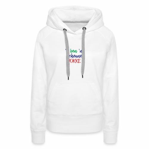 'k ben 'n scheune mokke - Sweat-shirt à capuche Premium pour femmes