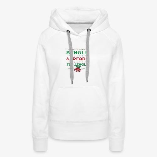 Single Ready To Jingle - Women's Premium Hoodie