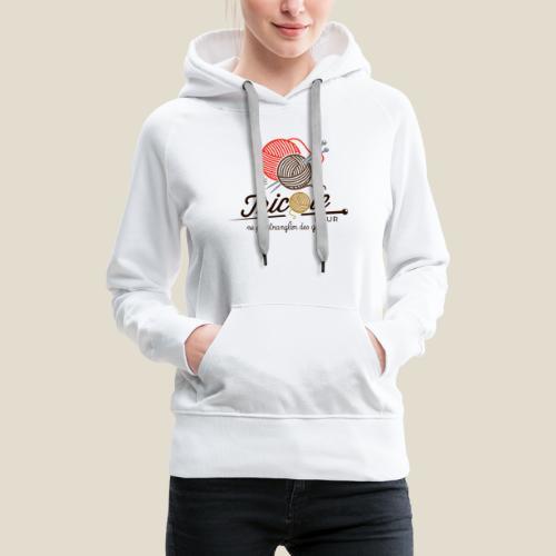 Tricot - Sweat-shirt à capuche Premium pour femmes