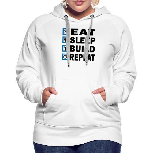 EAT SLEEP BUILD REPEAT - Premiumluvtröja dam