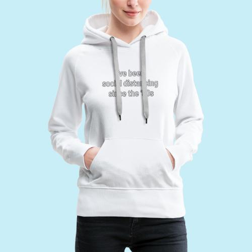 distanciation sociale - Sweat-shirt à capuche Premium pour femmes