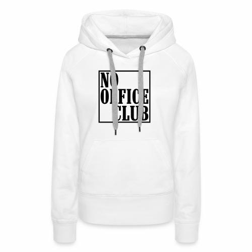 NoOfficeClubedgy - Frauen Premium Hoodie