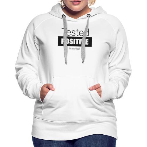 Tested positive - Frauen Premium Hoodie
