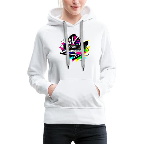 Move It Or Lose It -- Neon - Women's Premium Hoodie
