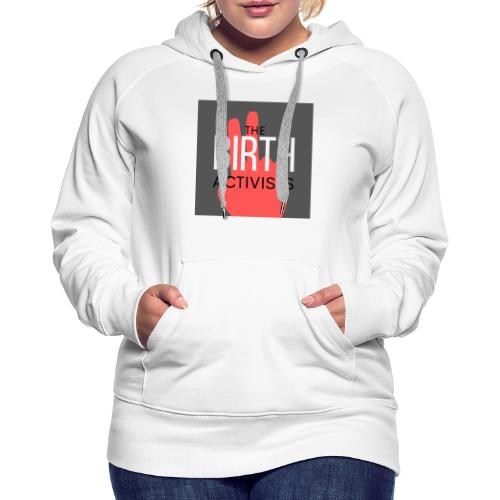 THE BIRTH ACTIVISTS - Women's Premium Hoodie