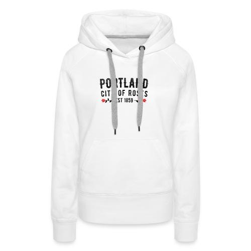 Portland City Of Roses Est 1859 Classic - Women's Premium Hoodie