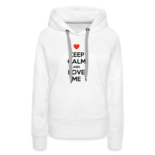Keep calm and love me - Felpa con cappuccio premium da donna