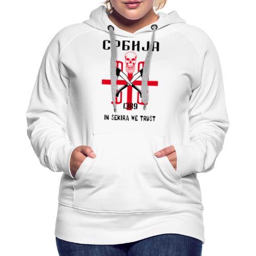 Srbija in Sekira - Frauen Premium Hoodie