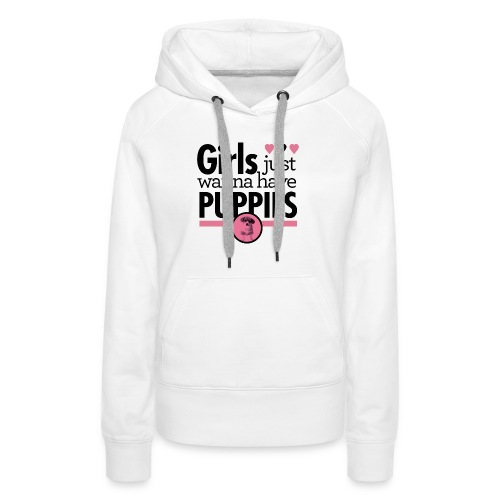Girls Just Wanna Have Puppies Grey - Frauen Premium Hoodie