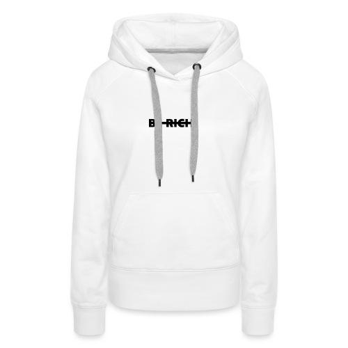 BE RICH - Vrouwen Premium hoodie