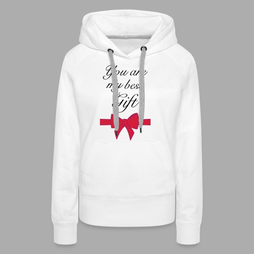 you are my best gift - Women's Premium Hoodie
