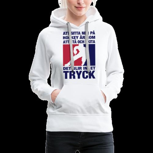 T-shirt, Att sitta ner på hockey... - Premiumluvtröja dam