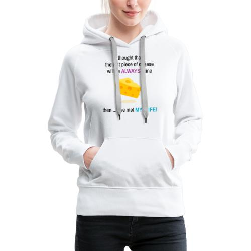My Wife I thought that the last piece of cheese - Women's Premium Hoodie