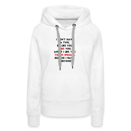 I dont have a type - Women's Premium Hoodie