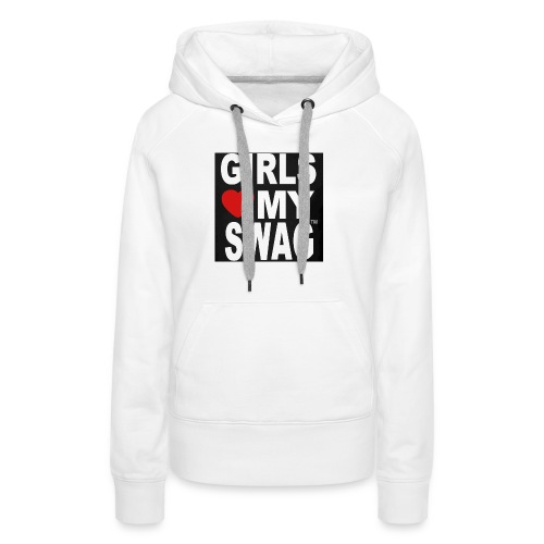 GIRLS LOVE MY SWAG T-SHIRT - Frauen Premium Hoodie