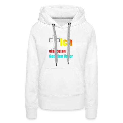 Das glaube Ich Design - Frauen Premium Hoodie