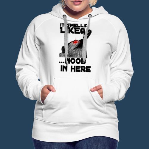 It smells like NOOB in here! - Frauen Premium Hoodie