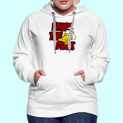 What the duck?! WTD Ente WTF - Frauen Premium Hoodie