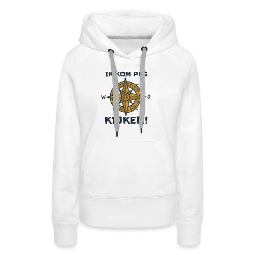 ik kompas kijken - Vrouwen Premium hoodie