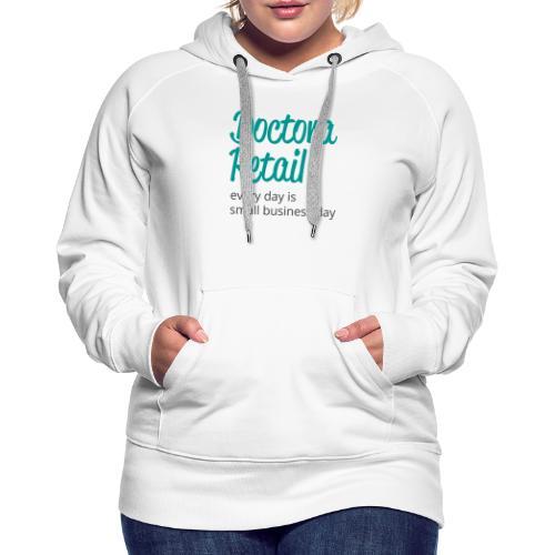 Doctora Retail Every Day - Sudadera con capucha premium para mujer