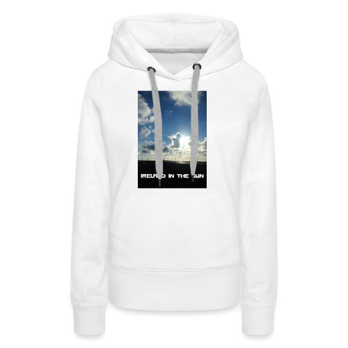 IRELAND IN THE SUN 2 - Women's Premium Hoodie