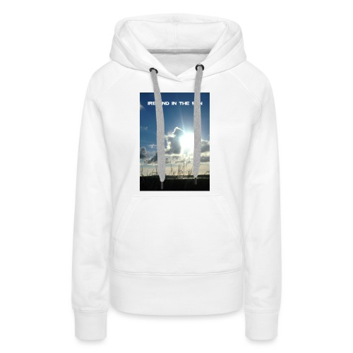 IRELAND IN THE SUN - Women's Premium Hoodie