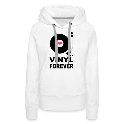 Vinyl Forever T-shirt - Women's Premium Hoodie