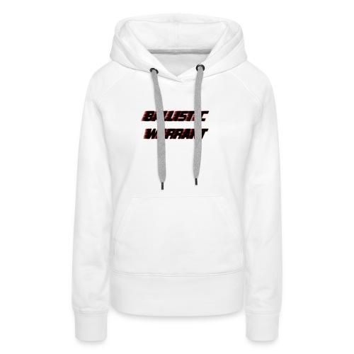 BallisticWarrrant - Vrouwen Premium hoodie