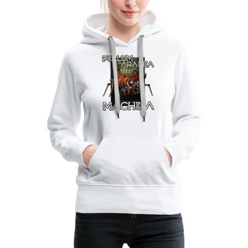 Pullum Aranea Machina - Vrouwen Premium hoodie