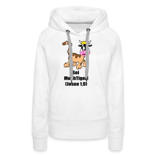 Sei MuuhTiger! (Josua 1,9) - Frauen Premium Hoodie