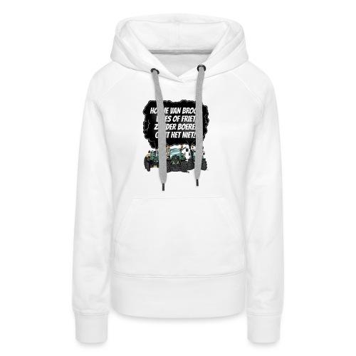 boeren tshirt F - Vrouwen Premium hoodie