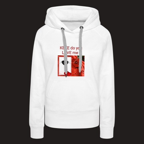 Keke do you Love me - Frauen Premium Hoodie