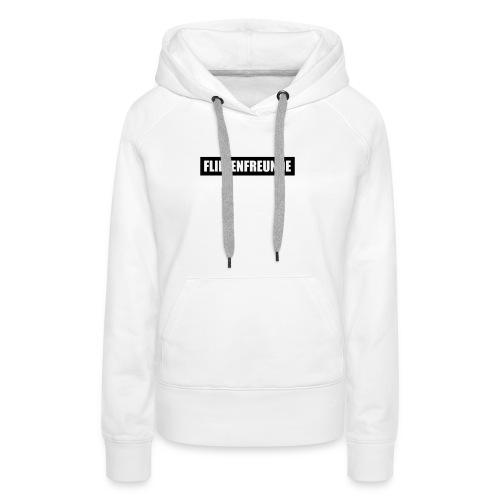 Flietenfreunde - Bold Edition - Frauen Premium Hoodie