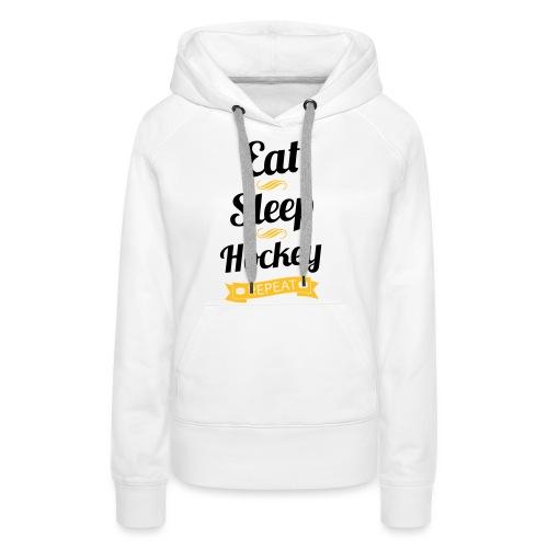 Eat Sleep Hockey Repeat - Women's Premium Hoodie