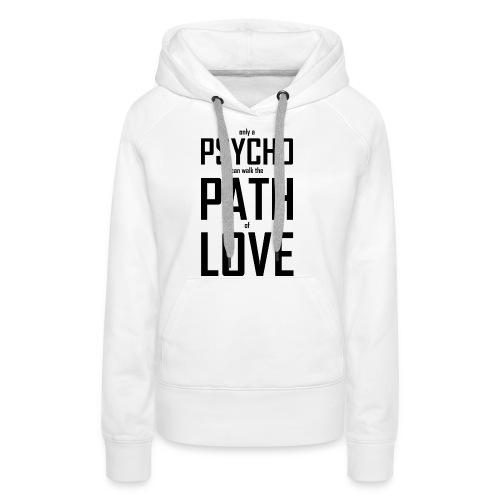 PsychoPathLover - Frauen Premium Hoodie