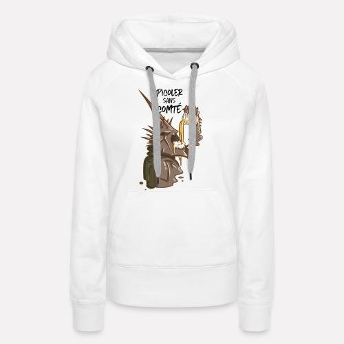Picoler sans Comté ! - Sweat-shirt à capuche Premium pour femmes