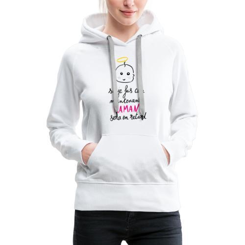 Si je fais caca maintenant Maman sera en retard - Sweat-shirt à capuche Premium pour femmes