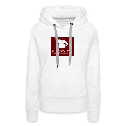 LOGO unchefchezvous 3 jpg - Sweat-shirt à capuche Premium pour femmes