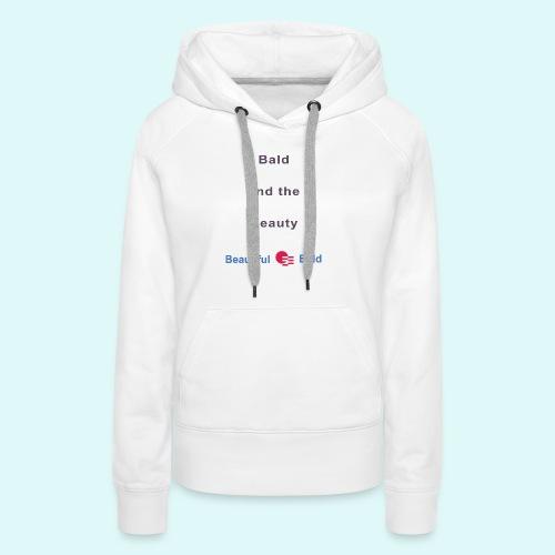 Bald and the Beauty b - Vrouwen Premium hoodie