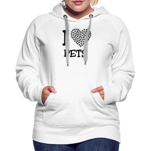 I LOVE PETS - Sudadera con capucha premium para mujer