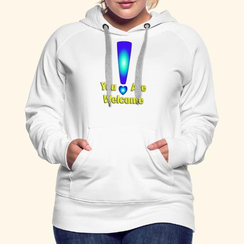 You are welcome2 - Frauen Premium Hoodie
